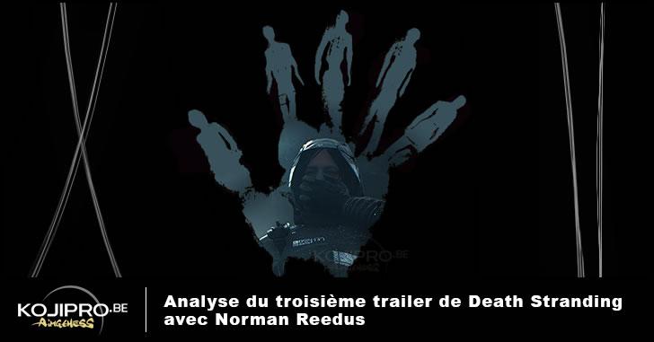 Analyse du troisième trailer de Death Stranding avec Norman Reedus